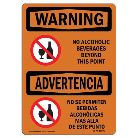 - OSHA WARNING Sign - No Alcoholic Beverages Beyond This Point  | Choose from: Aluminum, Rigid Plastic or Vinyl Label Decal | Protect Your Business, Work Site, Warehouse & Shop Area |  Made in the USA