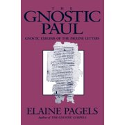 Gnostic Paul: Gnostic Exegesis of the Pauline Letters (Paperback)