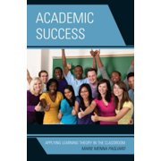 Academic Success: Applying Learning Theory in the Classroom (Hardcover)