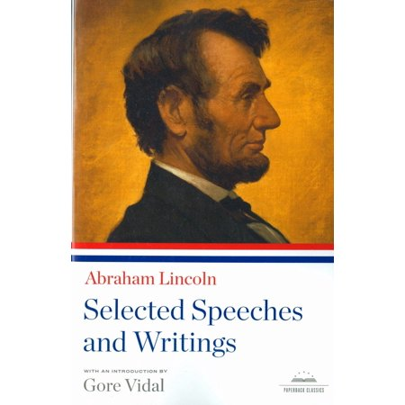 Abraham Lincoln: Selected Speeches and Writings : A Library of America Paperback Classic