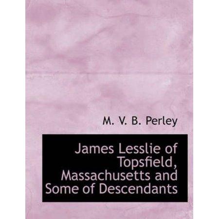 James Lesslie of Topsfield, Massachusetts and Some of Descendants - image 1 of 1