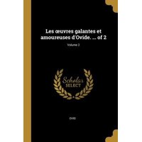 Les Oeuvres Galantes Et Amoureuses d'Ovide. ... of 2; Volume 2 Paperback