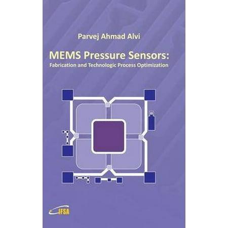 Mems Pressure Sensors  Fabrication And Process Optimization