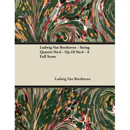 Ludwig Van Beethoven - String Quartet No.6 - Op.18 No.6 - A Full Score