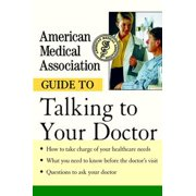 American Medical Association Guide to Talking to Your Doctor - eBook