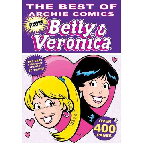 The Best of Archie Comics Starring Betty & Veronica