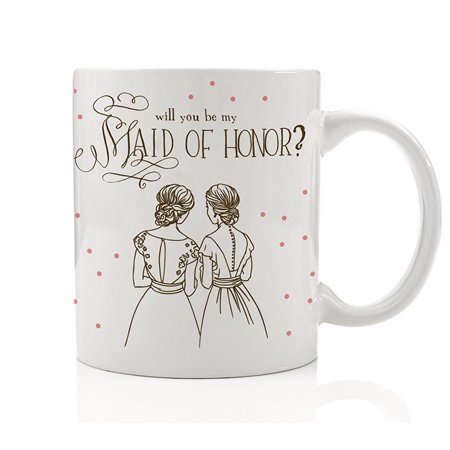 Will You Be My Maid of Honor Mug, Pretty Fun Wedding Party Proposal Present to Ask Best Friend from Bride Gift Idea for Sister Woman Her Women Girls Bestie 11oz Ceramic Coffee Cup by Digibuddha