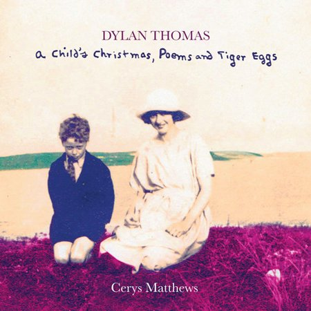 Dylan Thomas - A Child's Christmas , Poems and Tiger
