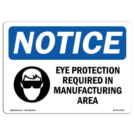 Notice Eye Protection (OSHA Notice Sign - Eye Protection Required In Manufacturing | Choose from: Aluminum, Rigid Plastic or Vinyl Label Decal | Protect Your Business, Work Site, Warehouse & Shop Area |)