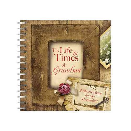The Life and Times of Grandma : A Memory Book for My Grandchild