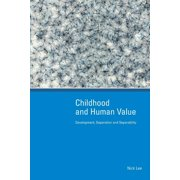 Childhood and Human Value : Development, Separation and Separability