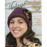 Vintage Crochet Hats and Accessories: 23 Classic Hats, Shawls, and Bags (Paperback)