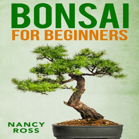 Bonsai for Beginners - Audiobook WANT TO LEARN THE ESSENTIALS OF BONSAI GROWING FOR BEGINNERS? Here Is A Preview Of What You'll Learn... Picking the Right Environment for Your Bonsai Tree Giving Your Bonsai the Proper Nutrients Pruning the Bonsai Tree The Best Tools for Taking Care of Your Bonsai Tree Repotting the Bonsai Tree Much, Much, More!