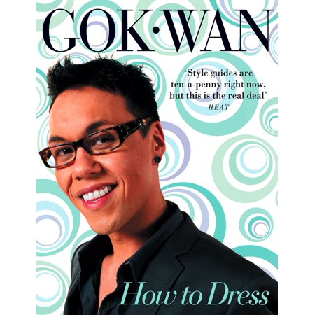 How to Dress: Your Complete Style Guide for Every Occasion - eBook