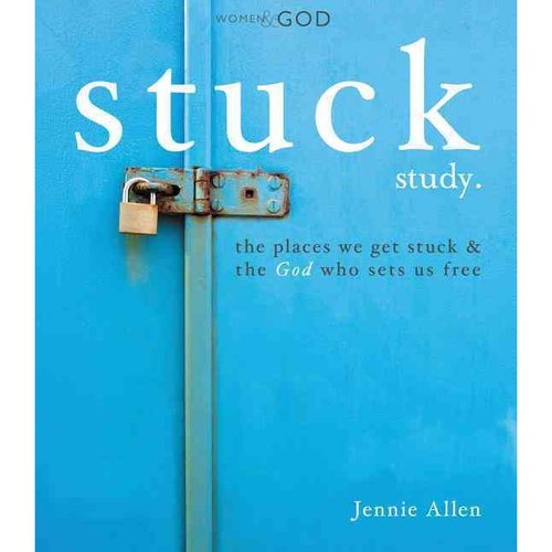 Stuck: The Places We Get Stuck & the God Who Sets Us Free