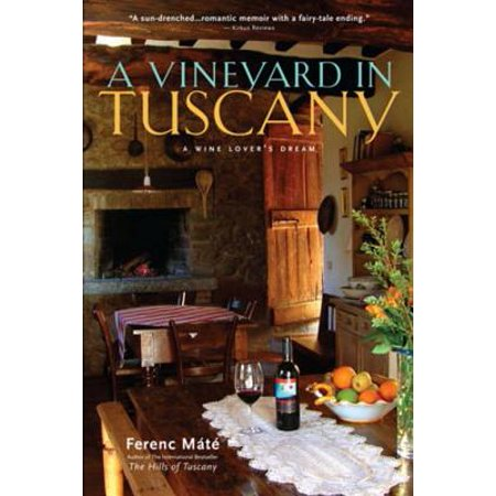 Hazlitt 1852 Vineyards Wines (A Vineyard in Tuscany: A Wine Lover's Dream - eBook )