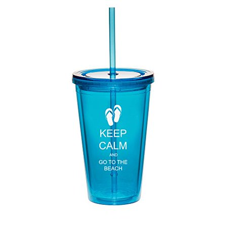 16oz Double Wall Acrylic Tumbler Cup With Straw Keep Calm And Go To The Beach Sandals