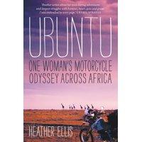 Ubuntu : One Woman's Motorcycle Odyssey Across Africa