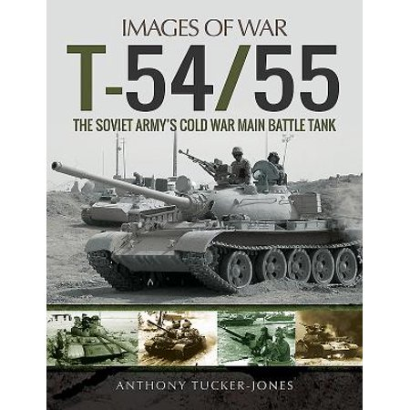 T-54/55 : The Soviet Army's Cold War Main Battle (Best Main Battle Tank In The World Today)