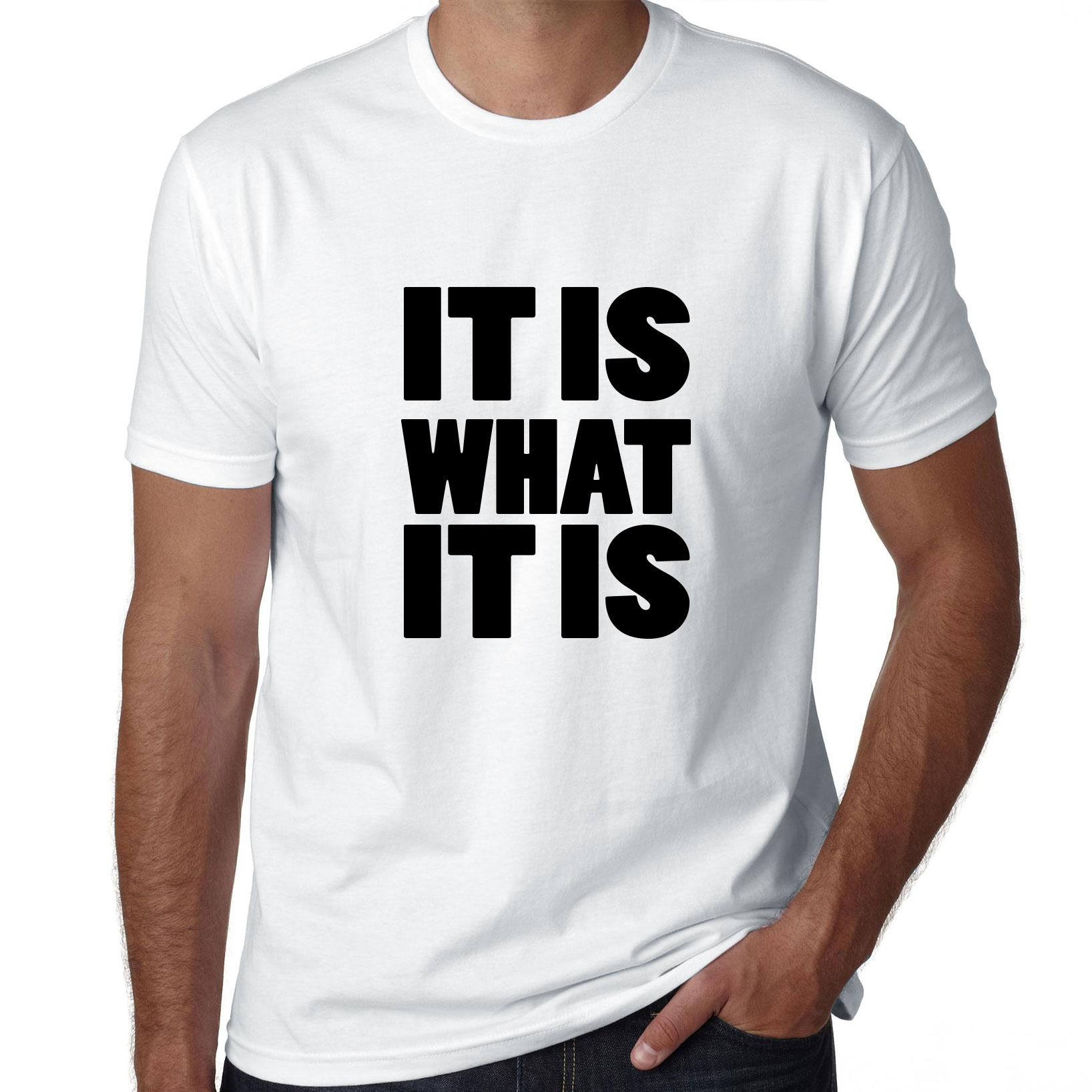 It Is What It Is - Large Print Graphic Men's T-Shirt