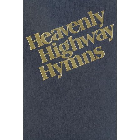 Heavenly Highway Hymns: Shaped-Note Hymnal (Marines Hymn Sheet Music)