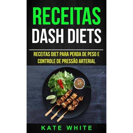 Receitas: DASH Diets: Receitas diet para perda de peso e controle de pressão arterial - eBook (Peso Para Pesca)