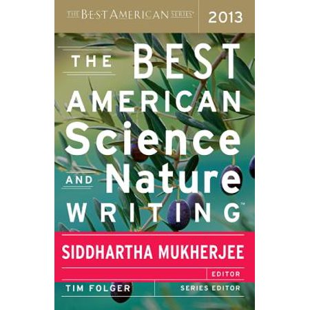 The Best American Science and Nature Writing 2013 - (Best Graphic Design Schools In The World 2013)