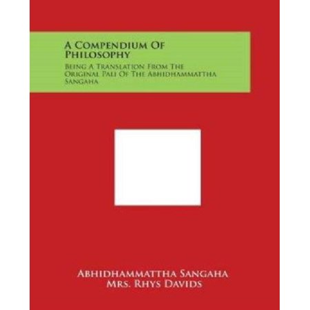 A Compendium Of Philosophy  Being A Translation From The Original Pali Of The Abhidhammattha Sangaha