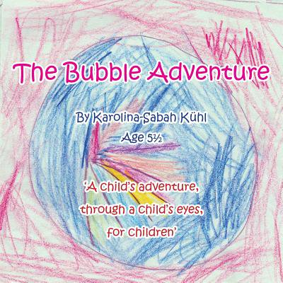 The Bubble Adventure: 'A Child's Adventure, Through a Child's Eyes, for Children' (Games For A Child's Halloween Party)