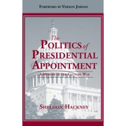Politics of Presidential Appointment : A Memoir of the Culture War