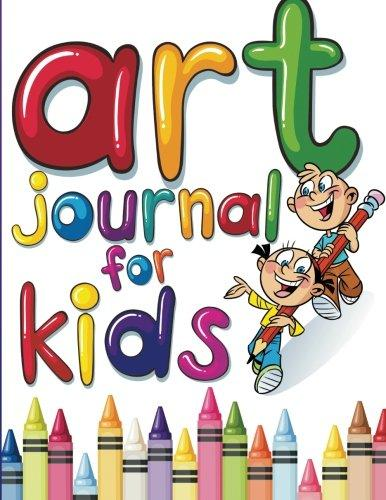 Art Journal for Kids: Perfect Sketchbook by