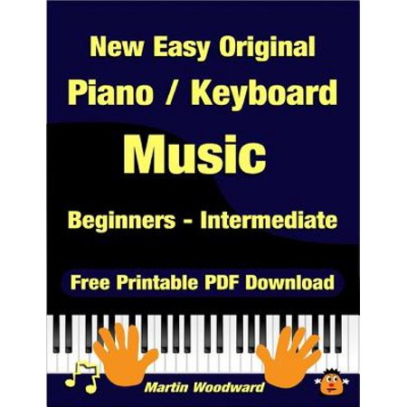 New Easy Original Piano / Keyboard Music - Beginners - Intermediate (2nd Edition) - - Intermediate Piano Music