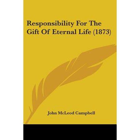 Responsibility for the Gift of Eternal Life (1873)