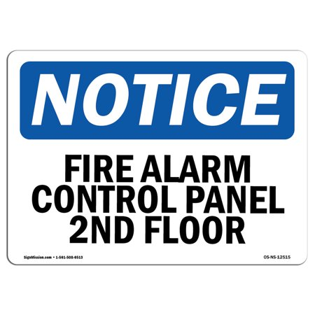 OSHA Notice Sign - Fire Alarm Control Panel 2Nd Floor | Choose from: Aluminum, Rigid Plastic or Vinyl Label Decal | Protect Your Business, Construction Site, Warehouse & Shop Area (Security Fire Alarm Control Panels)