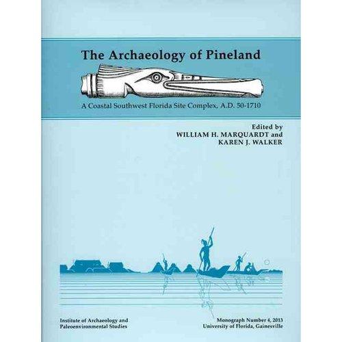 The Archaeology of Pineland: A Coastal Southwest Florida Site Complex, A.d. 50-1710
