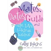 The Mates, Dates Guide to Life, Love, and Looking Lusc - eBook