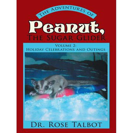 The Adventures of Peanut, the Sugar Glider - eBook