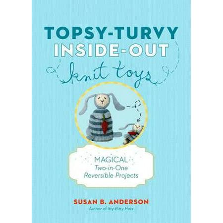 Topsy-Turvy Inside-Out Knit Toys - eBook (Topsy Turvy Toys)