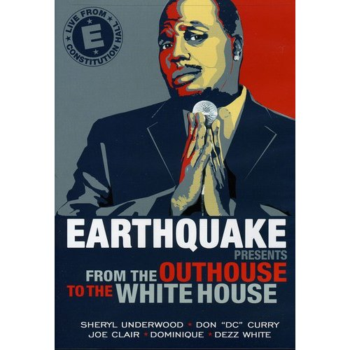 Earthquake Presents: From The Outhouse To The White House (Widescreen)