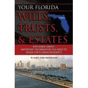 Your Florida Will, Trusts, & Estates Explained: Simply Important Information You Need to Know - eBook