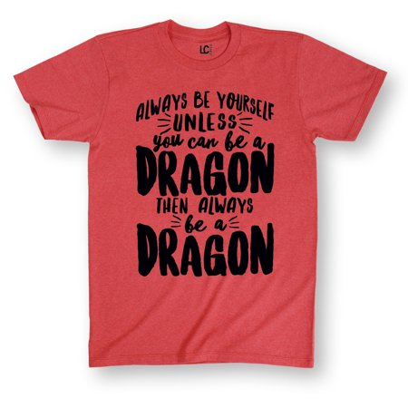 Always be a Dragon-Adult Short Sleeve Tee