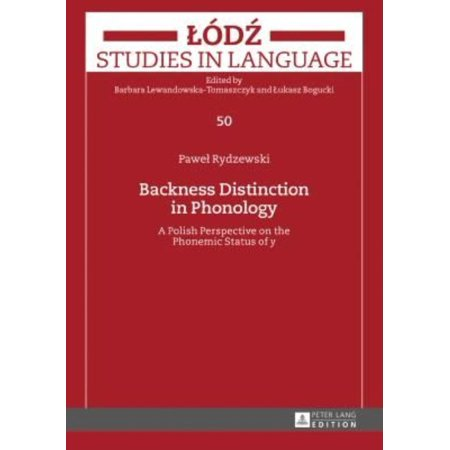 Backness Distinction In Phonology  A Polish Perspective On The Phonemic Status Of Y