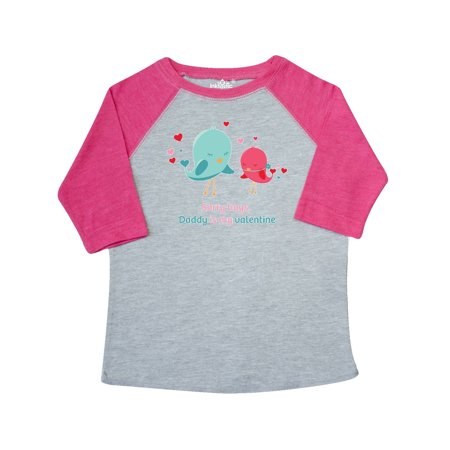 Daddy is my valentine Toddler T-Shirt