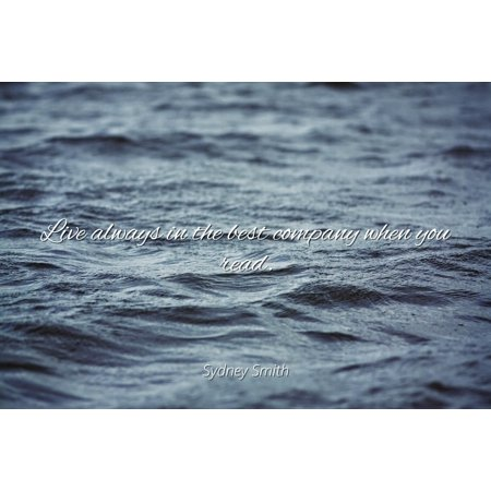 Sydney Smith - Famous Quotes Laminated POSTER PRINT 24x20 - Live always in the best company when you