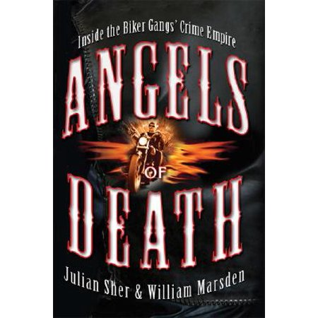 Angels of Death : Inside the Biker Gangs' Crime (Best Biker Gang Names)