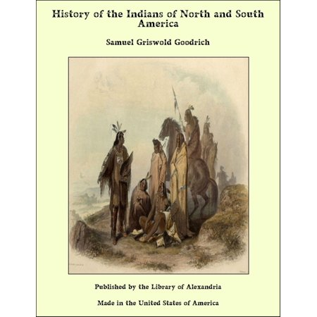 History of the Indians of North and South America -