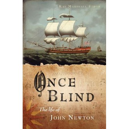 Once Blind : The Life of John Newton (Best Of Olivia Newton John)