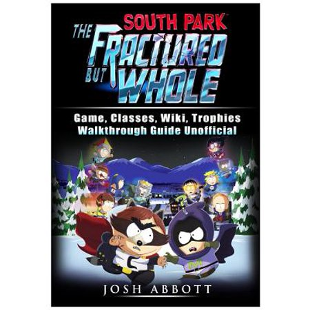South Park the Fractured But Whole Game, Classes, Wiki, Trophies, Walkthrough Guide (South Park The Stick Of Truth Trophies)