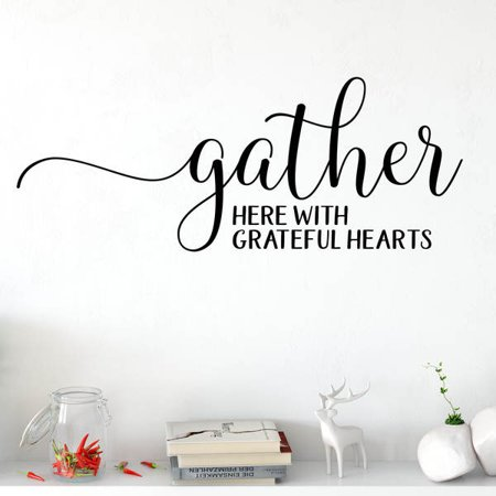 Gather Here With Grateful Hearts Wall Decal