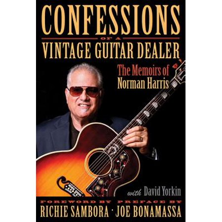 David Crowder Guitar - Confessions of a Vintage Guitar Dealer : The Memoirs of Norman Harris
